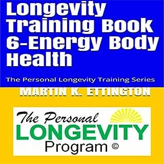 Longevity Training Book 6-Energy Body Health cover art