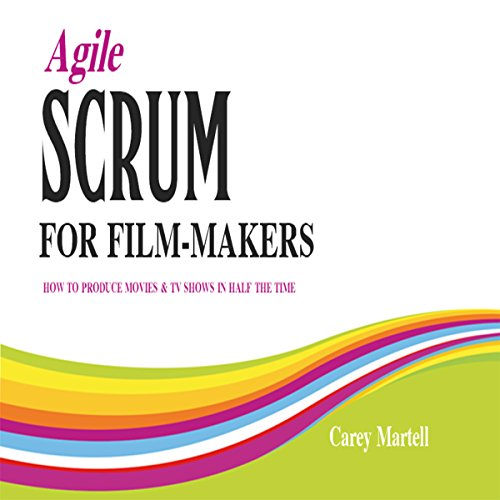 Agile SCRUM for Film-Makers audiobook cover art