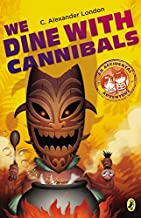 We Dine With Cannibals (An Accidental Adventure Book 2)