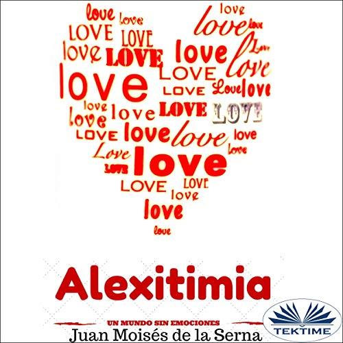 Alexitimia: Un Mundo Sin Emociones [Alexithymia: A World Without Emotions] Titelbild