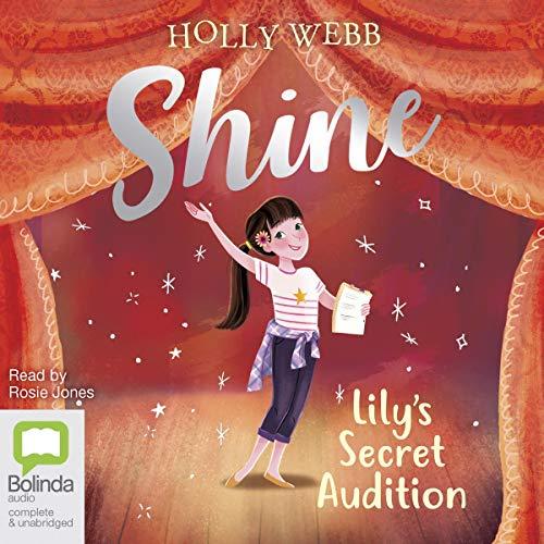 Lily's Secret Audition                   De :                                                                                                                                 Holly Webb                               Lu par :                                                                                                                                 Rosie Jones                      Durée : 1 h et 58 min     Pas de notations     Global 0,0
