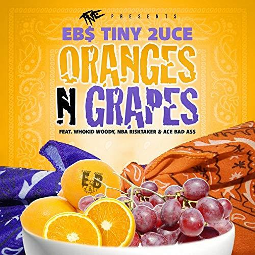 Oranges N Grapes (feat. Whokid Woody, NBA Risktaker & Ace Bad Ass)...