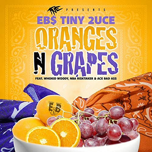 Oranges N Grapes (feat. Whokid Woody, NBA Risktaker & Ace Bad Ass) [Explicit]