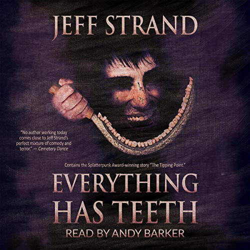 Everything Has Teeth audiobook cover art