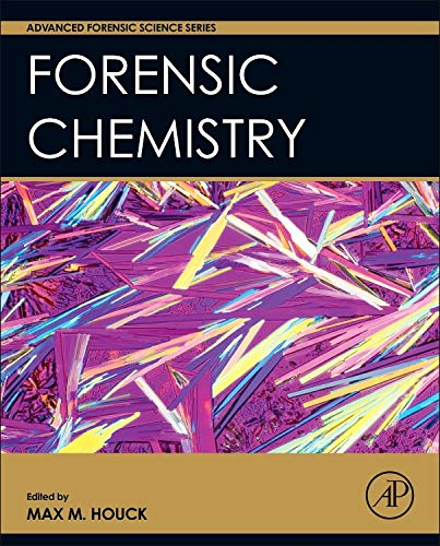 Forensic Chemistry (Advanced Forensic Science Series)