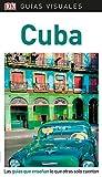 Guía Visual Cuba: Las guías que enseñan lo que otras solo cuentan (Guías visuales)