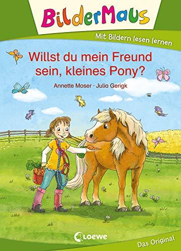 Bildermaus - Willst du mein Freund sein, kleines Pony?: Mit Bildern lesen lernen - Ideal für die Vorschule und Leseanfänger ab 5 Jahre (German Edition)