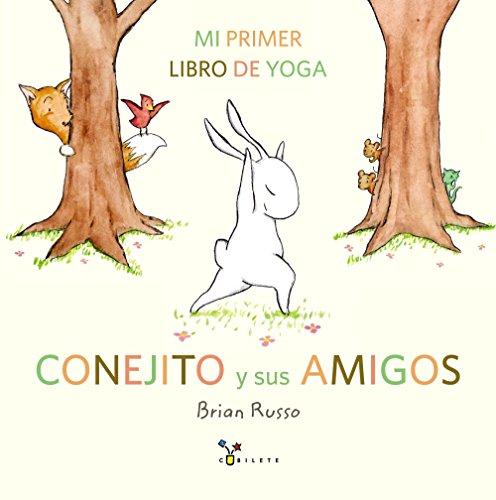 Conejito y sus amigos: Mi primer libro de yoga (Castellano - A PARTIR DE 3 AÑOS - ÁLBUMES - Cubilete)