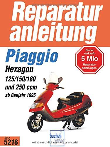 Piaggio Hexagon ab 1995: 2 Takt, Wassergekühlt, Membrangesteuert / 4-Takt, Wassergekühltm OHC, 2 Ventile (Reparaturanleitungen)
