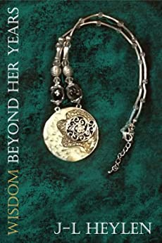 [J-L Heylen]のWisdom Beyond Her Years (The Wisdom Series Book 1) (English Edition)