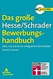 Das große Hesse/Schrader-Bewerbungshandbuch: Alles, was Sie für ein erfolgreiches Berufsleben wissen müssen