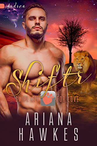 Shiftr: Swipe Left for Love (Andrea): BBW Lion Shifter Romance (Hope Valley BBW Dating App Romance Book 4) (English Edition)