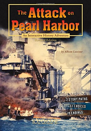Compare Textbook Prices for The Attack on Pearl Harbor: An Interactive History Adventure You Choose: History Revised ed. Edition ISBN 9781515742609 by Lassieur, Allison
