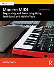Modern MIDI: Sequencing and Performing Using Traditional and Mobile Tools