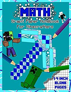 Math: Graph Paper Notebook for Minecrafters: 1/4 inch Squared Graph Paper for Drawing, Doodling or Math (Math notebooks for boys)