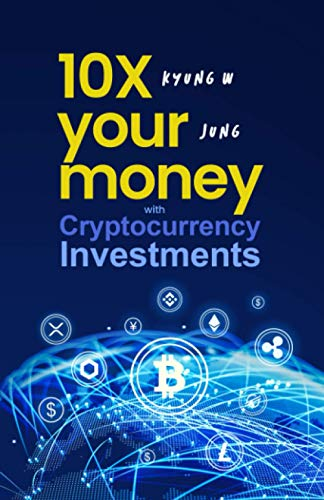 10X Your Money with Cryptocurrency Investments: 2021 is a rare bull market opportunity for cryptocurrencies; don't miss out. 10X your money this year by investing in the next layer of the internet.