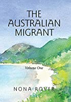 The Australian Migrant: Volume One