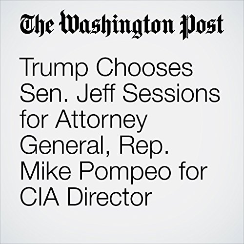 Trump Chooses Sen. Jeff Sessions for Attorney General, Rep. Mike Pompeo for CIA Director cover art