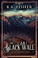 The Black Wall: Large Print Edition