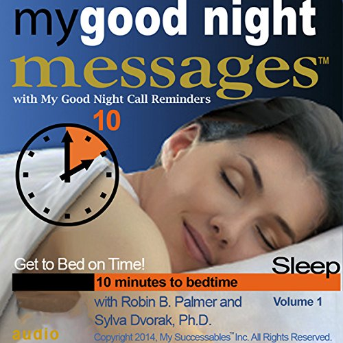 My Good Night Messages (TM) Safe and Sound Sleep Solutions with My Good Night Calls (TM) Bedtime Reminders - Volume 1 cover art