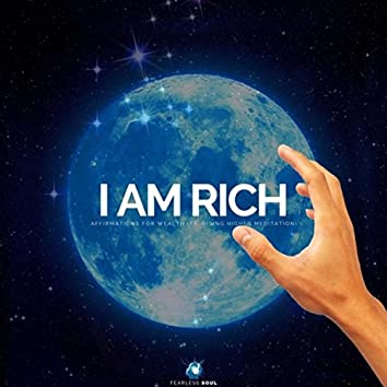 I Am Rich (Affirmations for Wealth) [feat. Rising Higher Meditation]