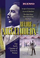 Before the Nickelodeon: Early Cinema of Edwin S [DVD] [Import]