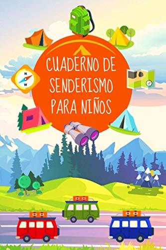 Cuaderno de Senderismo Para Niños: Libro de Registro de Senderismo/Regalo Perfecto Para Niños/Es el Cuaderno ideal para los pequeños Niños y Niñas Exploradores