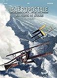 Aéropostale - Des Pilotes de légende 06 - Henri Rozès (SOL.AVENTURE)