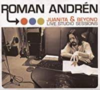 Juanita and Beyond - Live Studio Session by Roman Andren (2008-08-22)