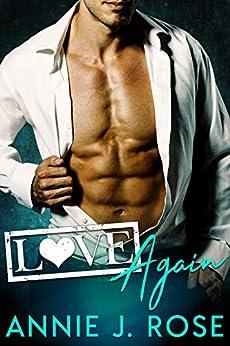 Love Again (Sinful Desires Book 4) by [Annie J. Rose]