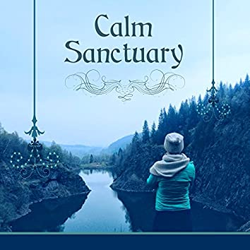 Calm Sanctuary – Beautiful Relaxing Music of Birds Singing, Ocean Waves, Soothing Rain for Spa Meditation, Mantra, Sleep, Anti Stress Therapy and Relax