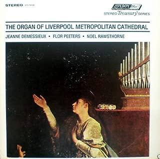 The Organ Of Liverpool Metropolitan Cathedral / Jeanne Demessieux, Flor Peeters & Noel Rawsthorne Perform Works By Messiaen, J. S. Bach, Berveiller, Widor, Tournemire & Mathias [Vinyl LP] [Stereo] [Import Pressing]
