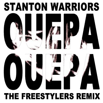 Ouepa Ouepa (The Freestylers Remix)