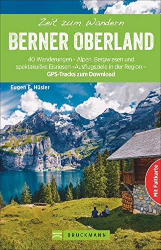Zeit zum Wandern Berner Oberland