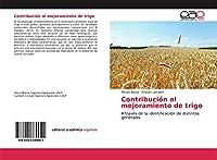 Contribución al mejoramiento de trigo: A través de la identificación de distintos genotipos