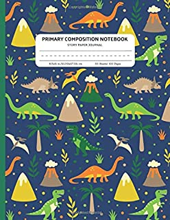 Primary Composition Notebook Story Paper Journal: Dotted Midline and Picture Space | Grades K-2 School Exercise Book | 100 Story Pages | Dinosaur (Dinosaur Primary Composition Notebooks)