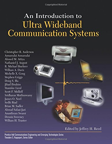 Compare Textbook Prices for Introduction to Ultra Wideband Communication Systems, An paperback Prentice Hall Communications Engineering and Emerging Technologies Series from Ted Rappaport 1 Edition ISBN 9780133038699 by Reed, Jeffrey H.