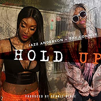 Hold Up (feat. Jazz Anderson & Toy Connor)