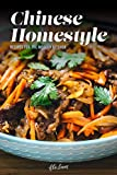 Chinese Homestyle: Recipes For The Modern Kitchen