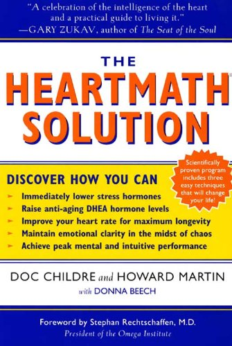 The HeartMath Solution: The Institute of HeartMath's Revolutionary Program for Engaging the Power of the Heart's Intelligence (English Edition)
