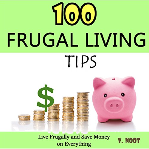 100 Frugal Living Tips audiobook cover art