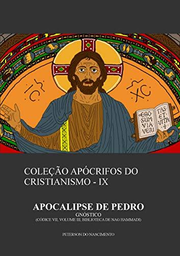 Apocalipse de Pedro (Coleção Apócrifos do Cristianismo Livro 9)