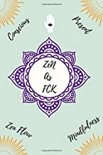 Zen As Fck: The Best Journal for Practicing the Mindful Art of Not Giving a Sh*t, Leaving Your Bullsh*t Behind and Creating a Happy Life, Funny gift