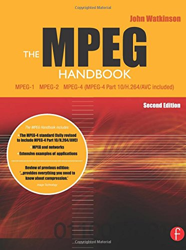 The MPEG Handbook. MPEG-1, MPEG-2, MPEG-4 (MPEG-4 Part 10/H.264/AVC included)