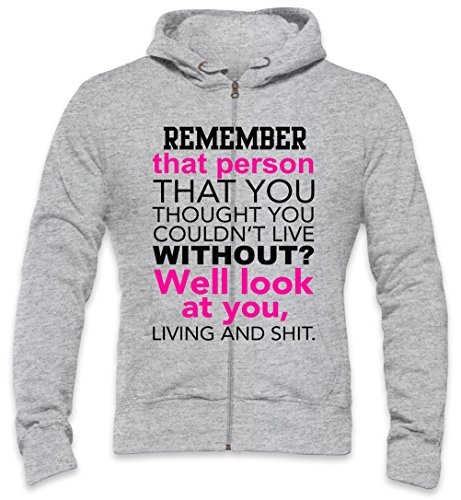 Remember That Person That You Thought You Can't Live Without Slogan Mens Zipper Hoodie Medium