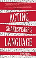 Acting Shakespeare's Language by Andy Hinds(2015-06-02)