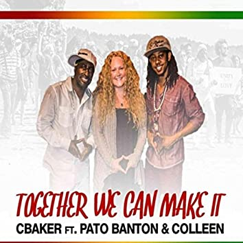 Together We Can Make It (feat. Pato Banton & Colleen)