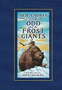 Odd and the Frost Giants by [Neil Gaiman, Brett Helquist]