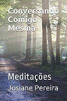 Conversando Comigo Mesma: Meditações