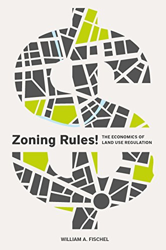 Compare Textbook Prices for Zoning Rules!: The Economics of Land Use Regulation  ISBN 9781558442887 by Fischel, William A.